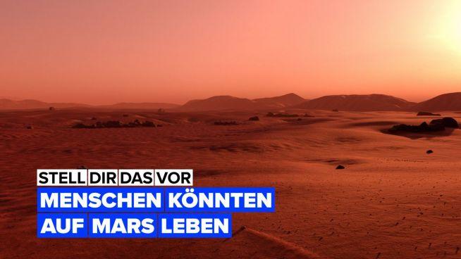 Stell Dir vor, dass Menschen auf dem Mars leben könnten